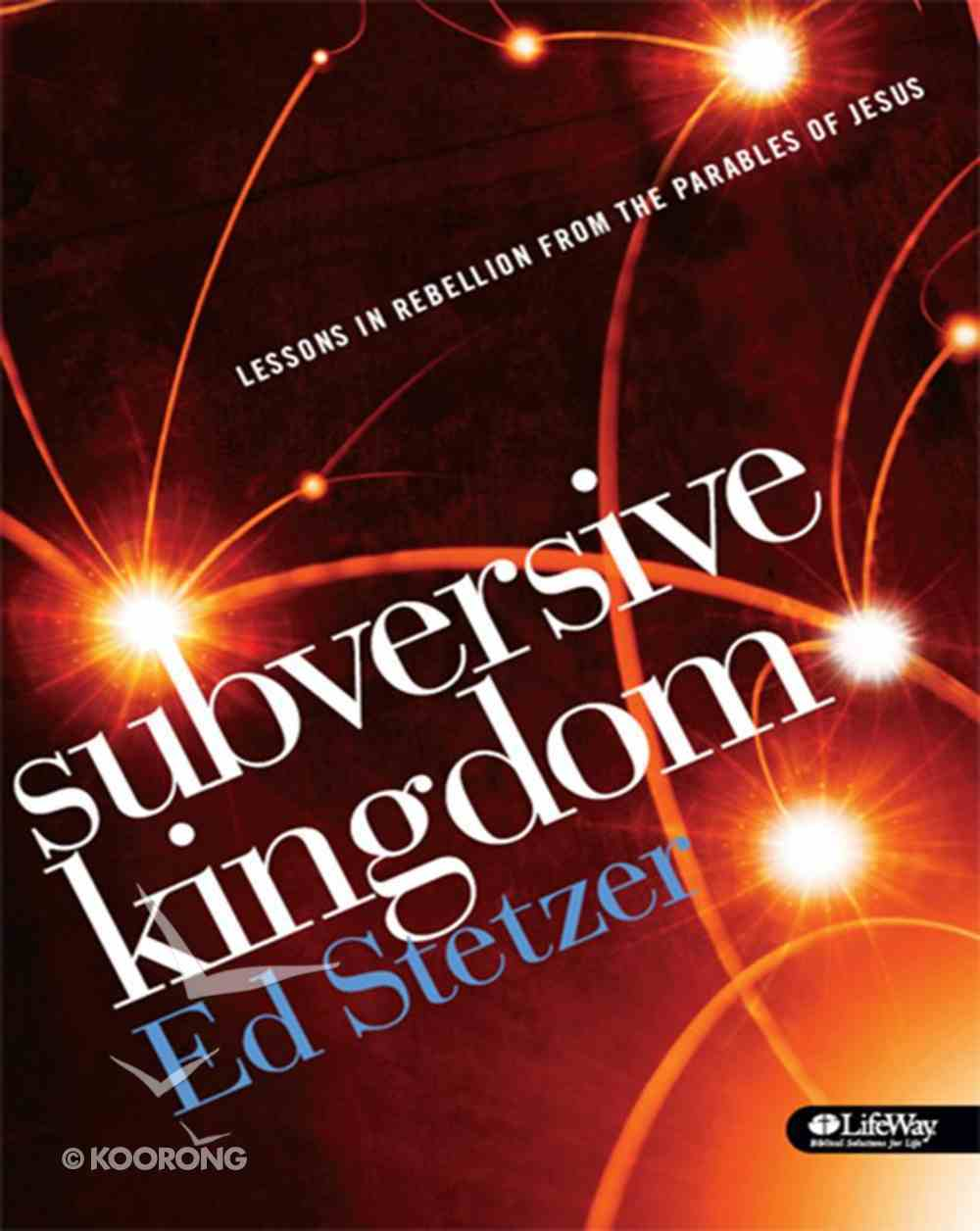 Subversive Kingdom: Lessons in Rebellion From the Parables of Jesus eBook