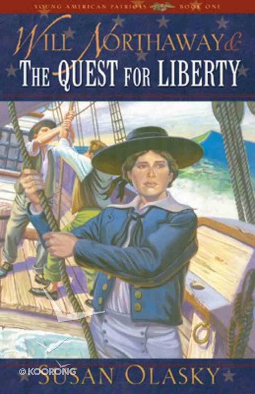 Will Northaway & the Quest For Liberty (Young American Patriots) (#01 in Young American Patriots Series) eBook