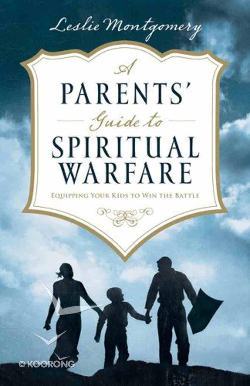 A Parents' Guide to Spiritual Warfare eBook
