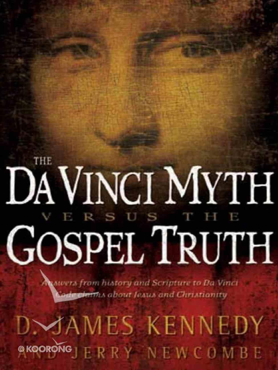 The Da Vinci Myth Versus the Gospel Truth eBook