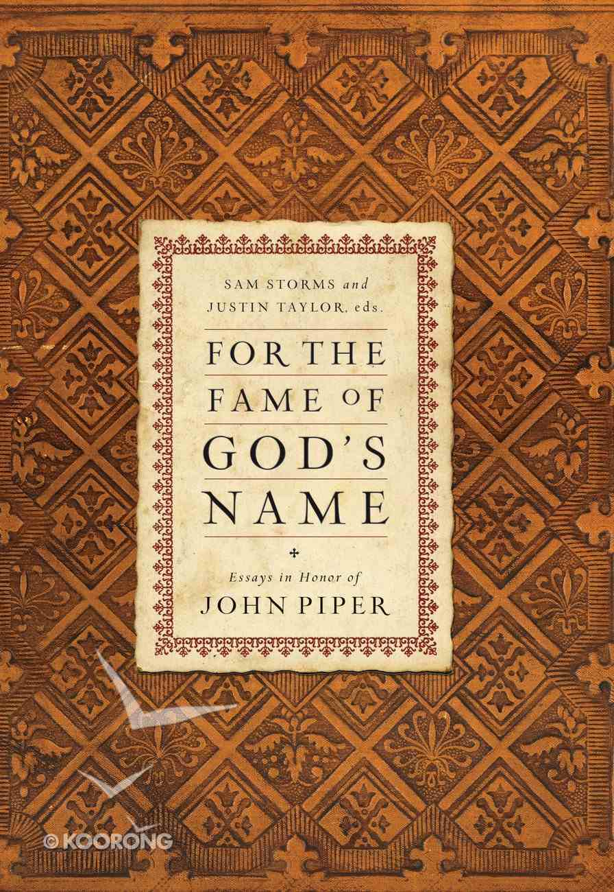 For the Fame of God's Name: Essays in Honor of John Piper eBook