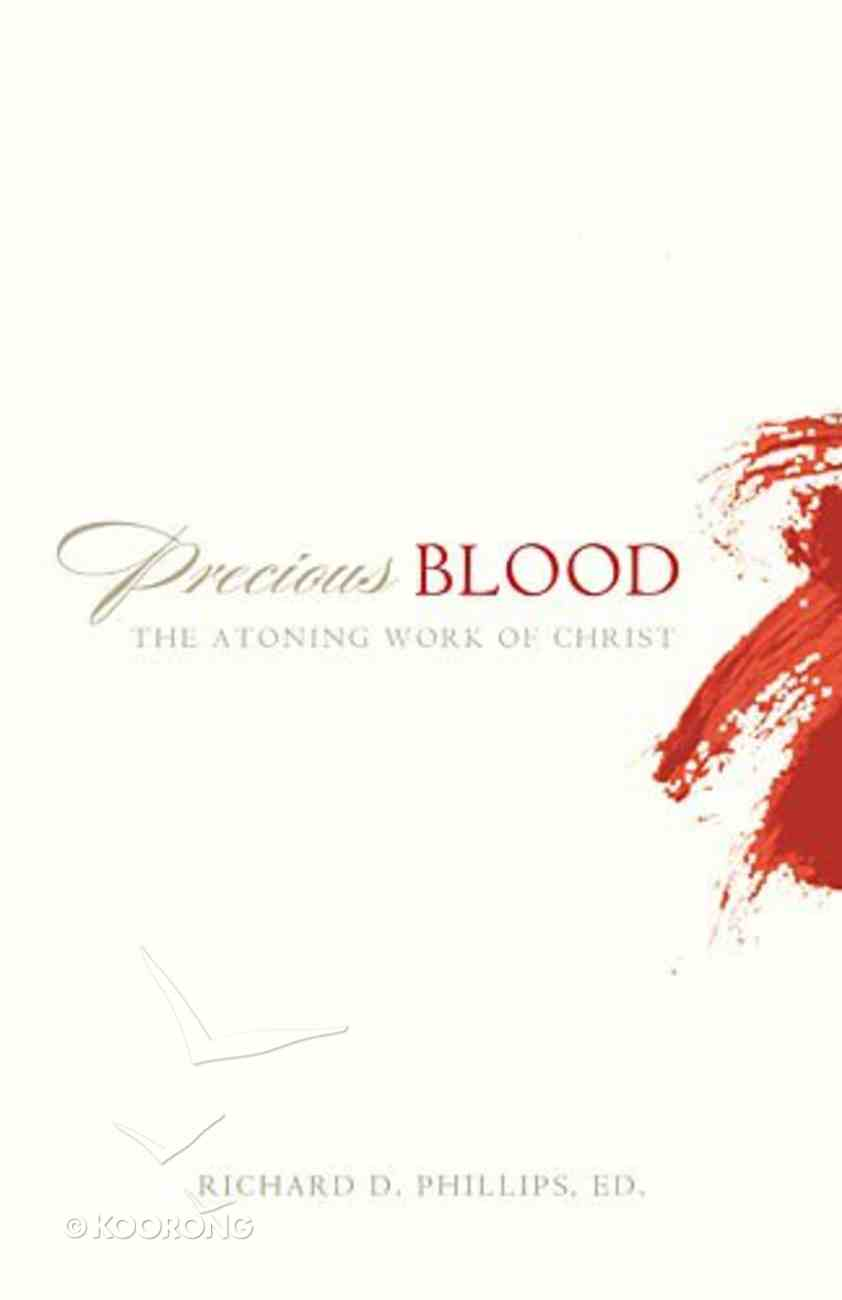 Precious Blood: The Atoning Work of Christ eBook