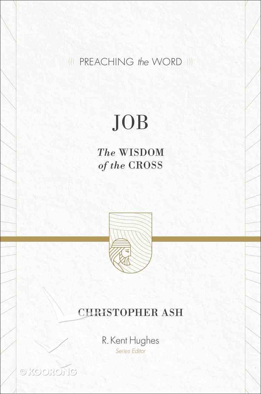 Job - the Wisdom of the Cross (Preaching The Word Series) eBook