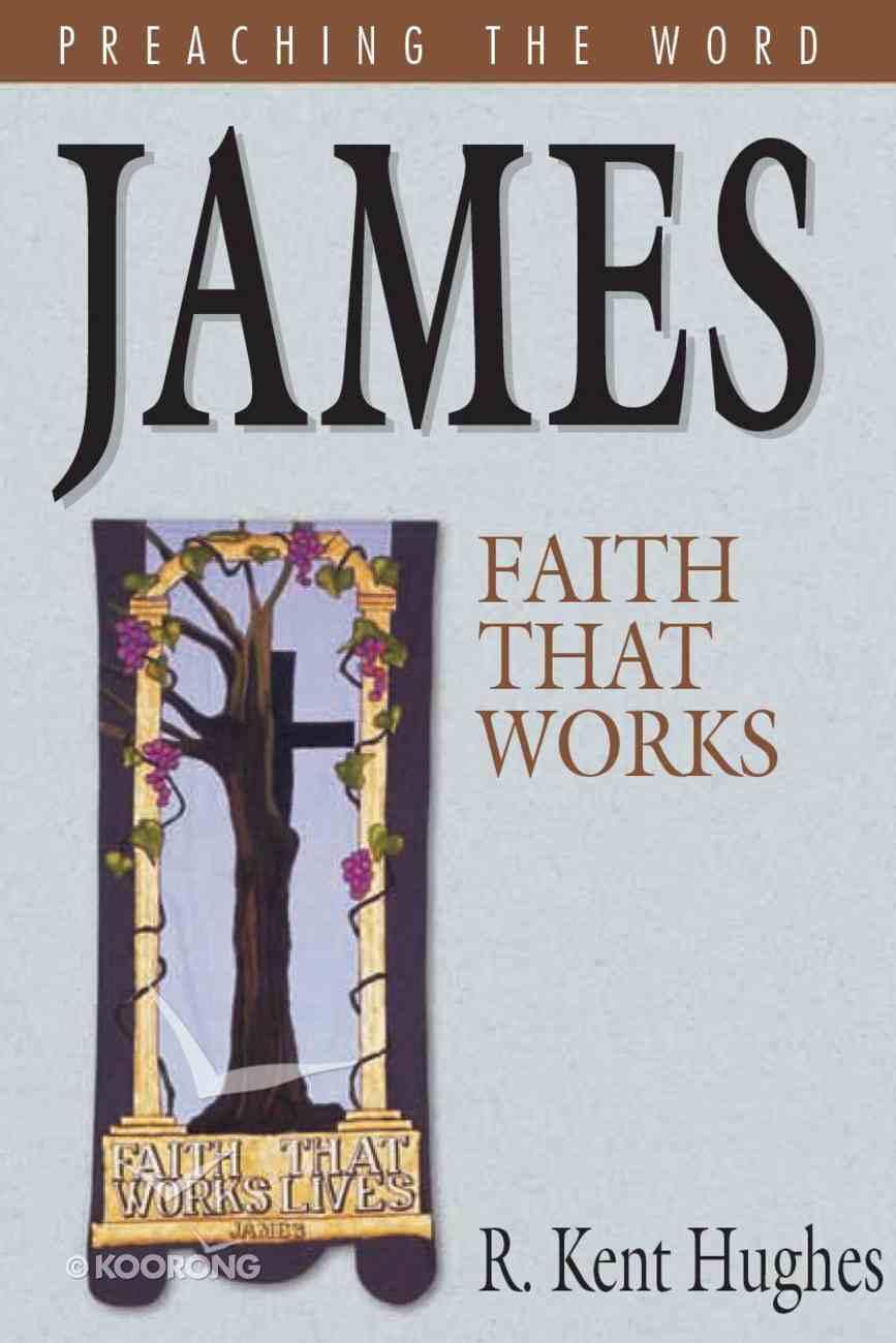 James - Faith That Works (Preaching The Word Series) eBook