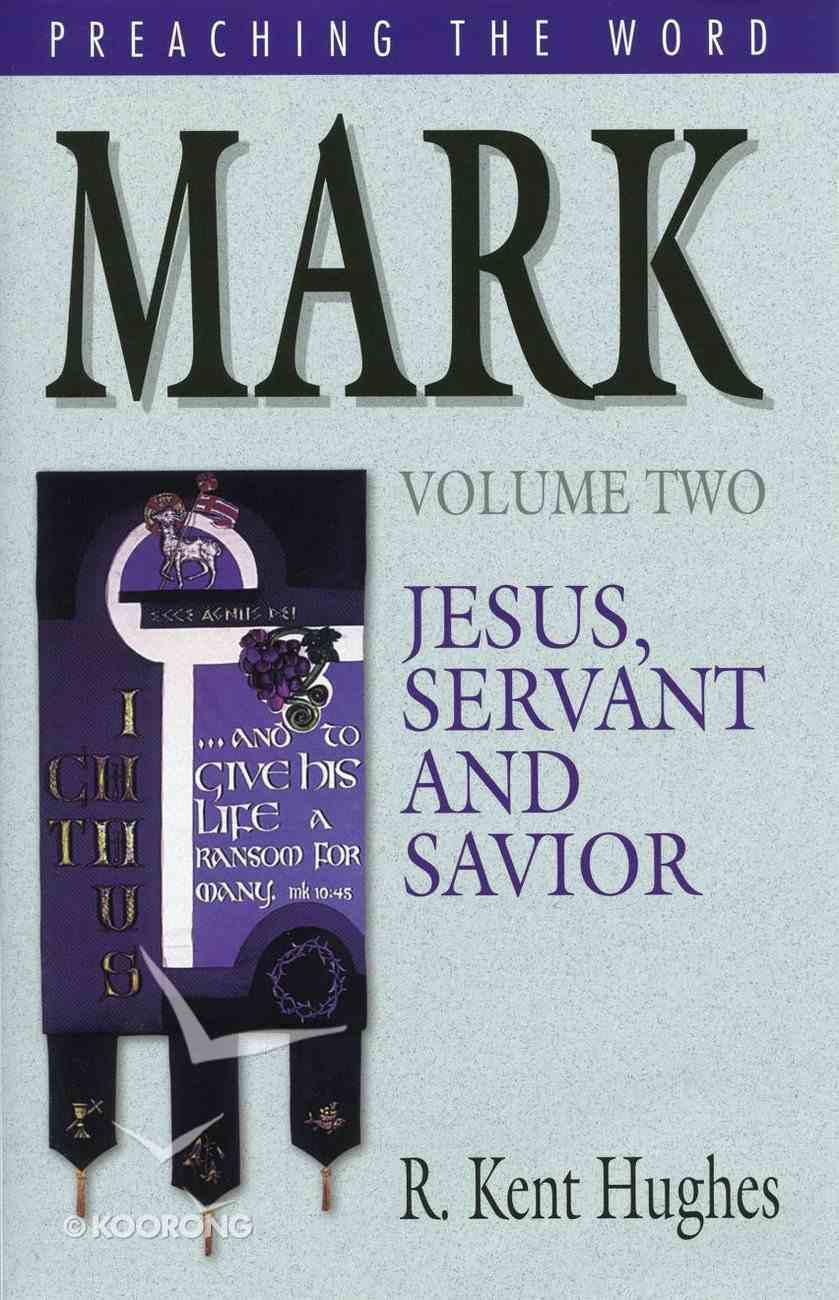 Mark - Jesus, Servant and Savior (Volume 2) (Preaching The Word Series) eBook