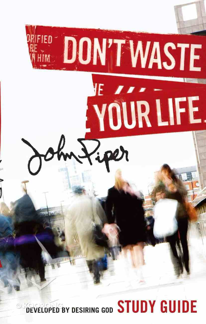 Don't Waste Your Life (Study Guide) eBook