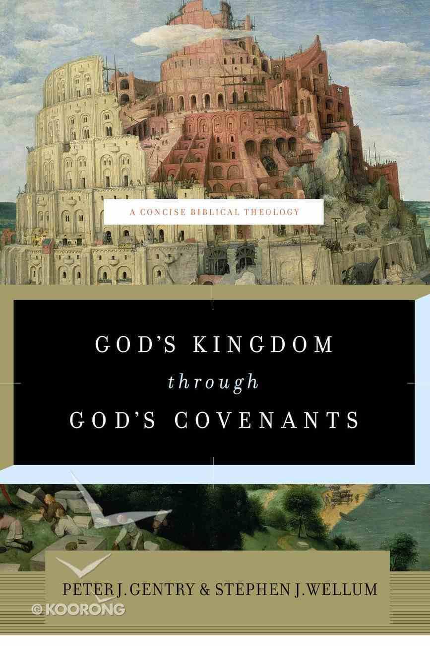 God's Kingdom Through God's Covenants: A Concise Biblical Theology eBook