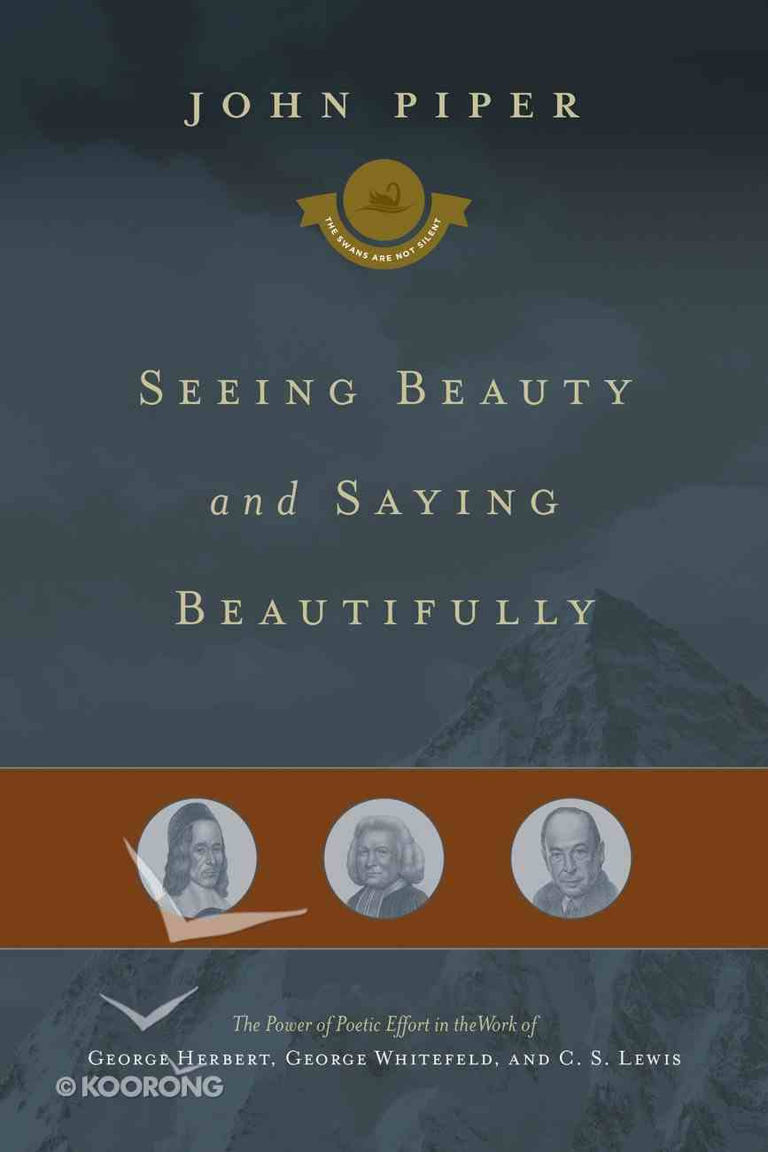 Seeing Beauty and Saying Beautifully (Swans Are Not Silent Series) eBook