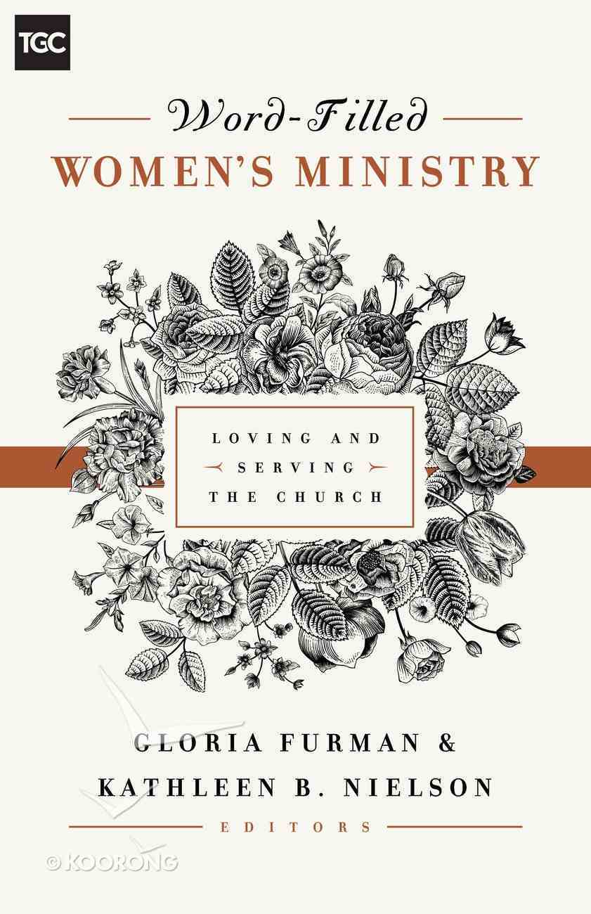 Word-Filled Women's Ministry: Loving and Serving the Church eBook