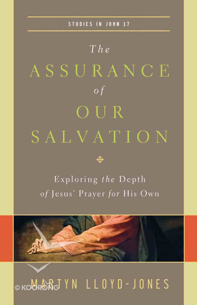 The Assurance of Our Salvation  (Studies In John 17) eBook