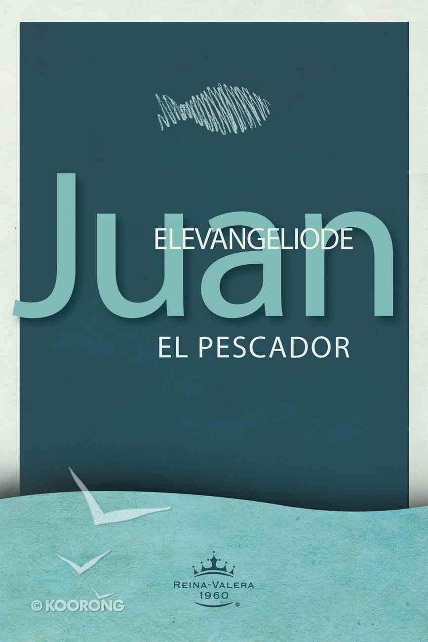 Evangelio Segn Juan El Pescador eBook
