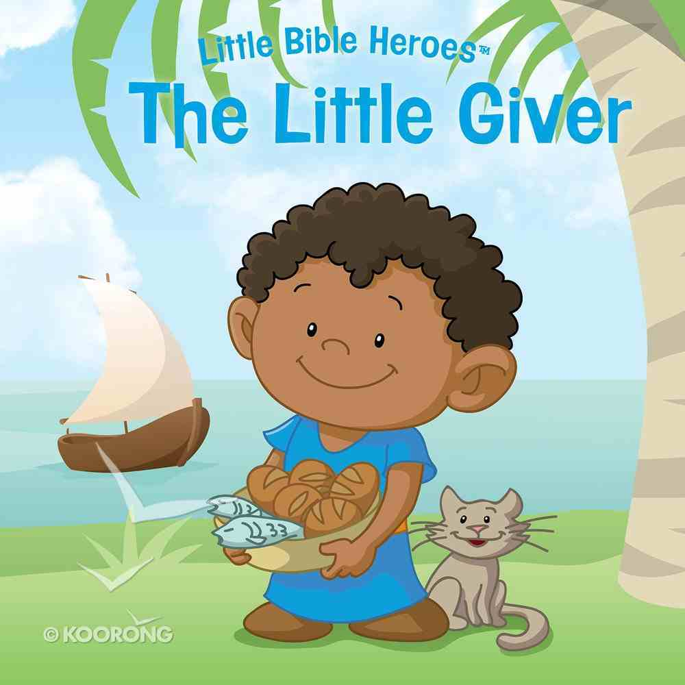 The Little Giver (Little Bible Heroes Series) eBook