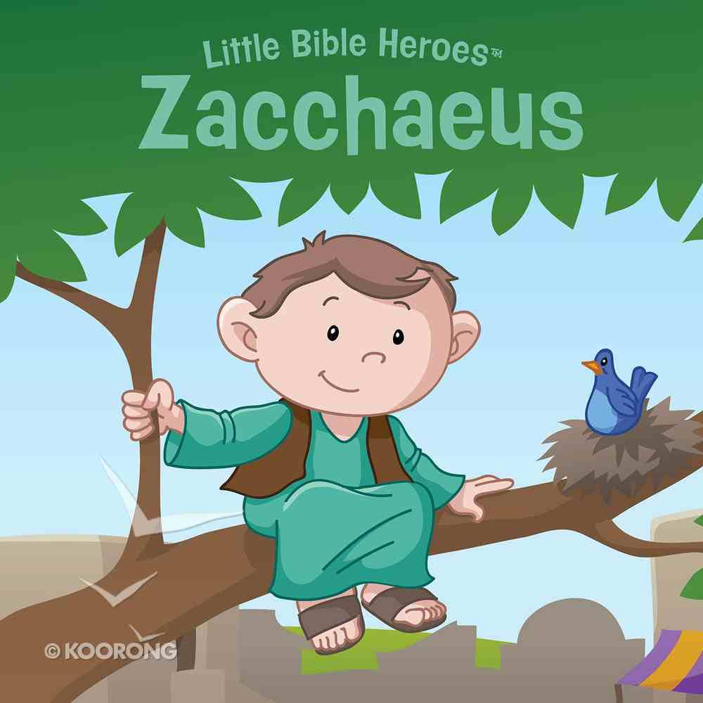 Zacchaeus (Little Bible Heroes Series) eBook