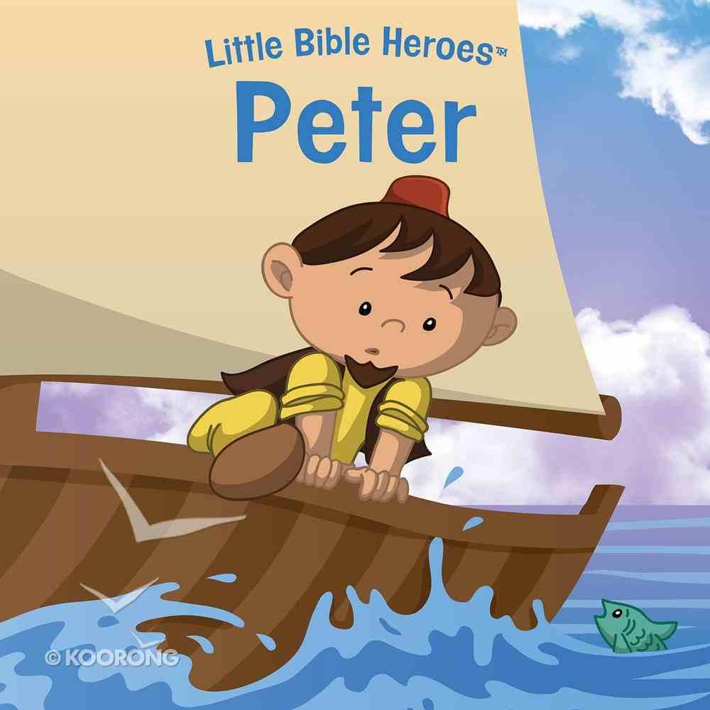 Peter (Little Bible Heroes Series) eBook