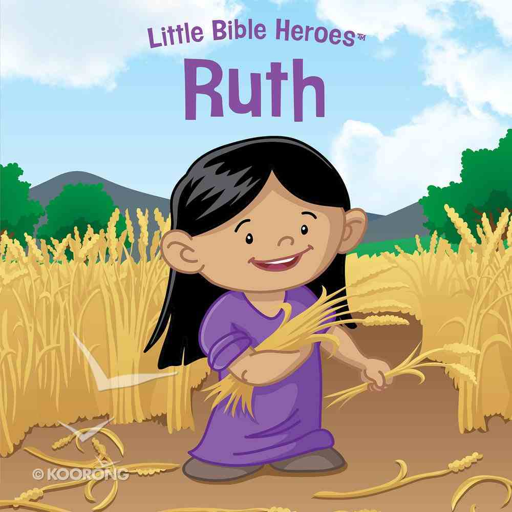 Ruth (Little Bible Heroes Series) eBook