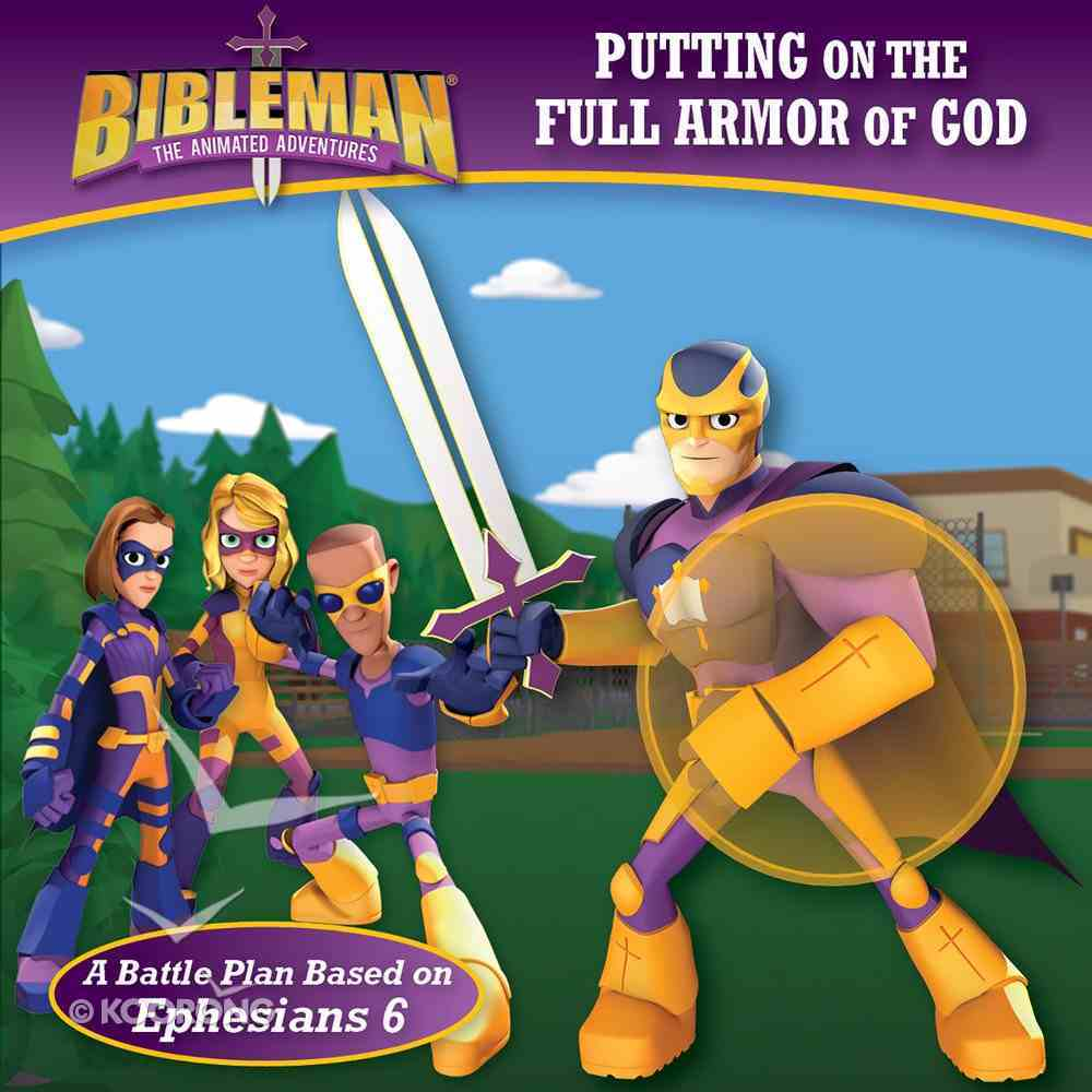 Putting on the Full Armor of God (Bibleman The Animated Adventures Series) eBook