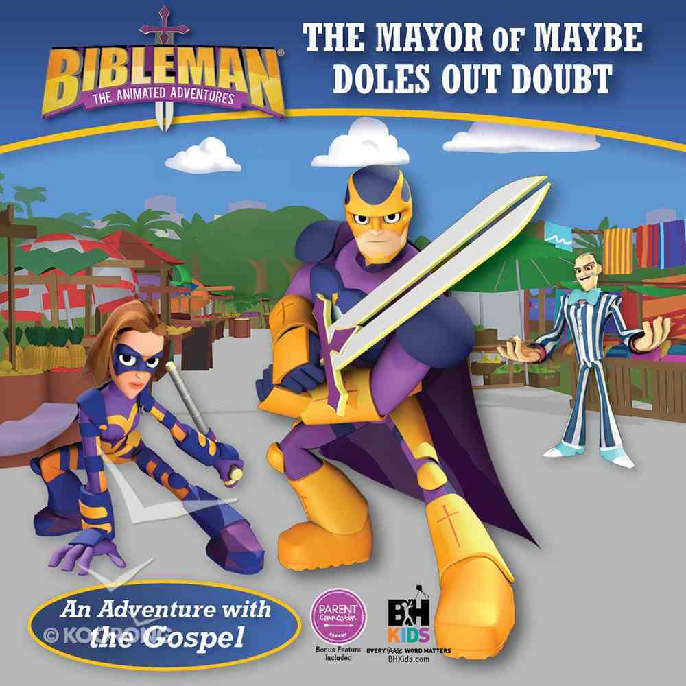 Mayor of Maybe Doles Out Doubt (An Adventure With the Gospel) (Bibleman The Animated Adventures Series) eBook