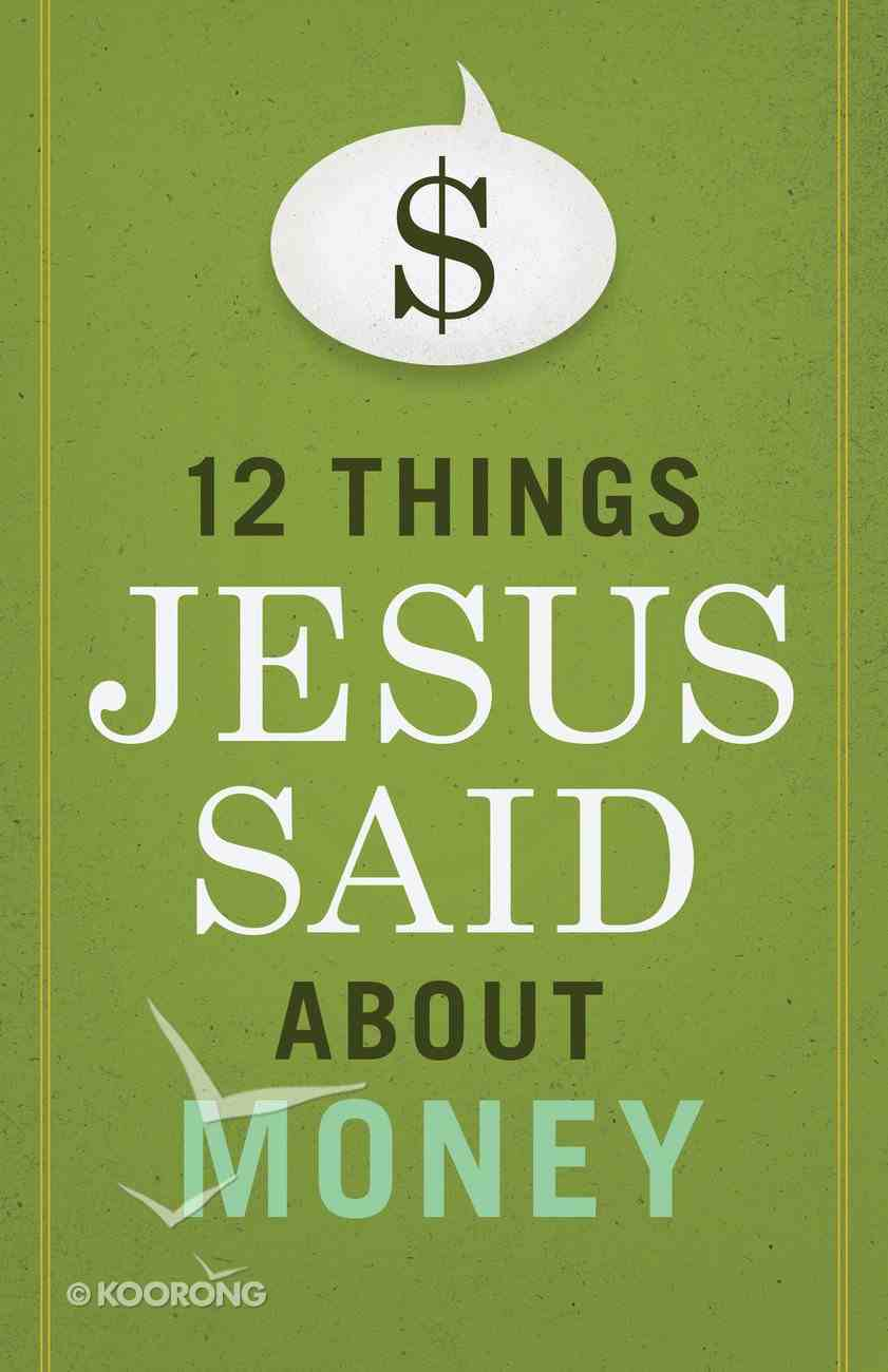 12 Things Jesus Said About Money eBook