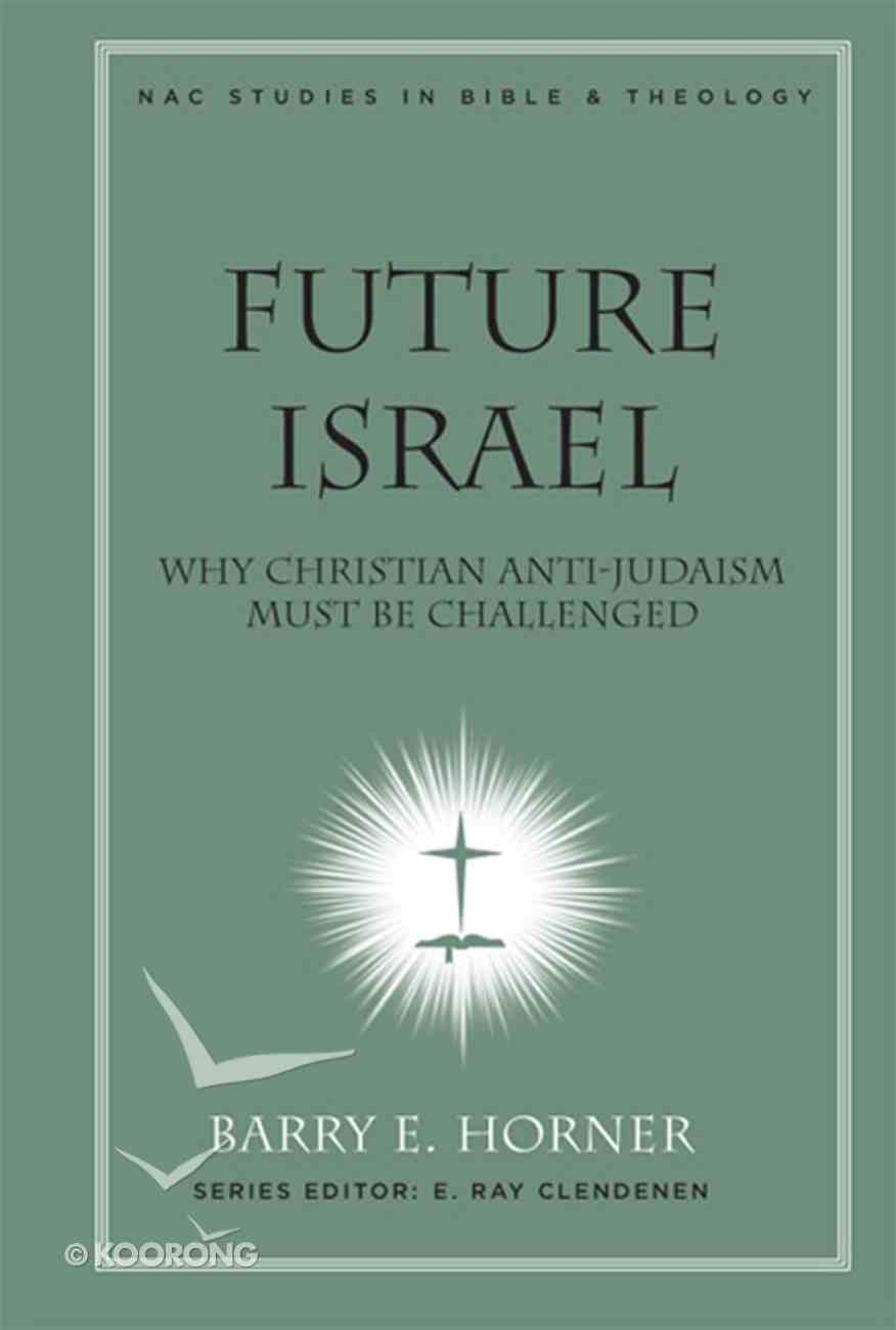 Future Israel (#03 in New American Commentary Studies In Bible And Theology Series) eBook
