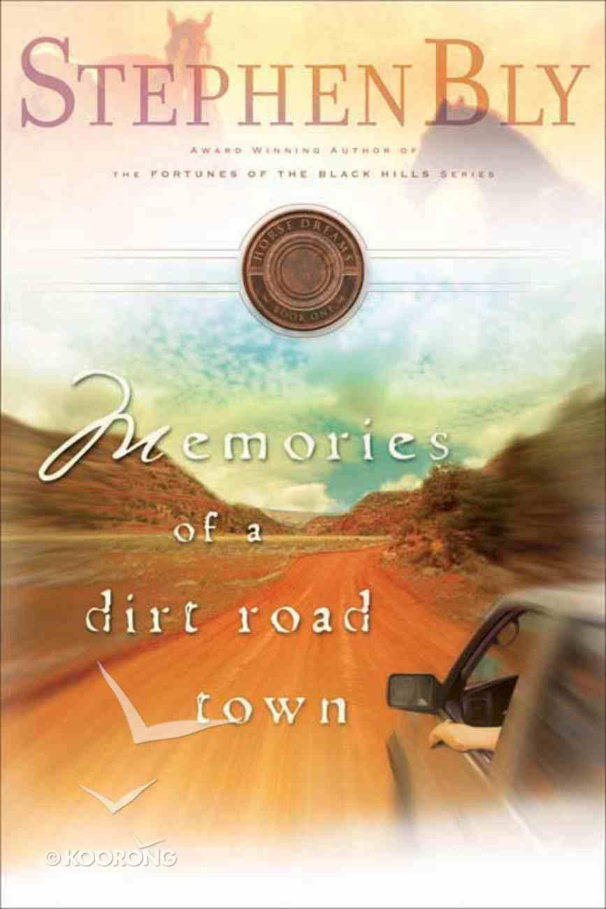 Memories of a Dirt Road Town (#01 in Horse Dreams Trilogy Series) eBook