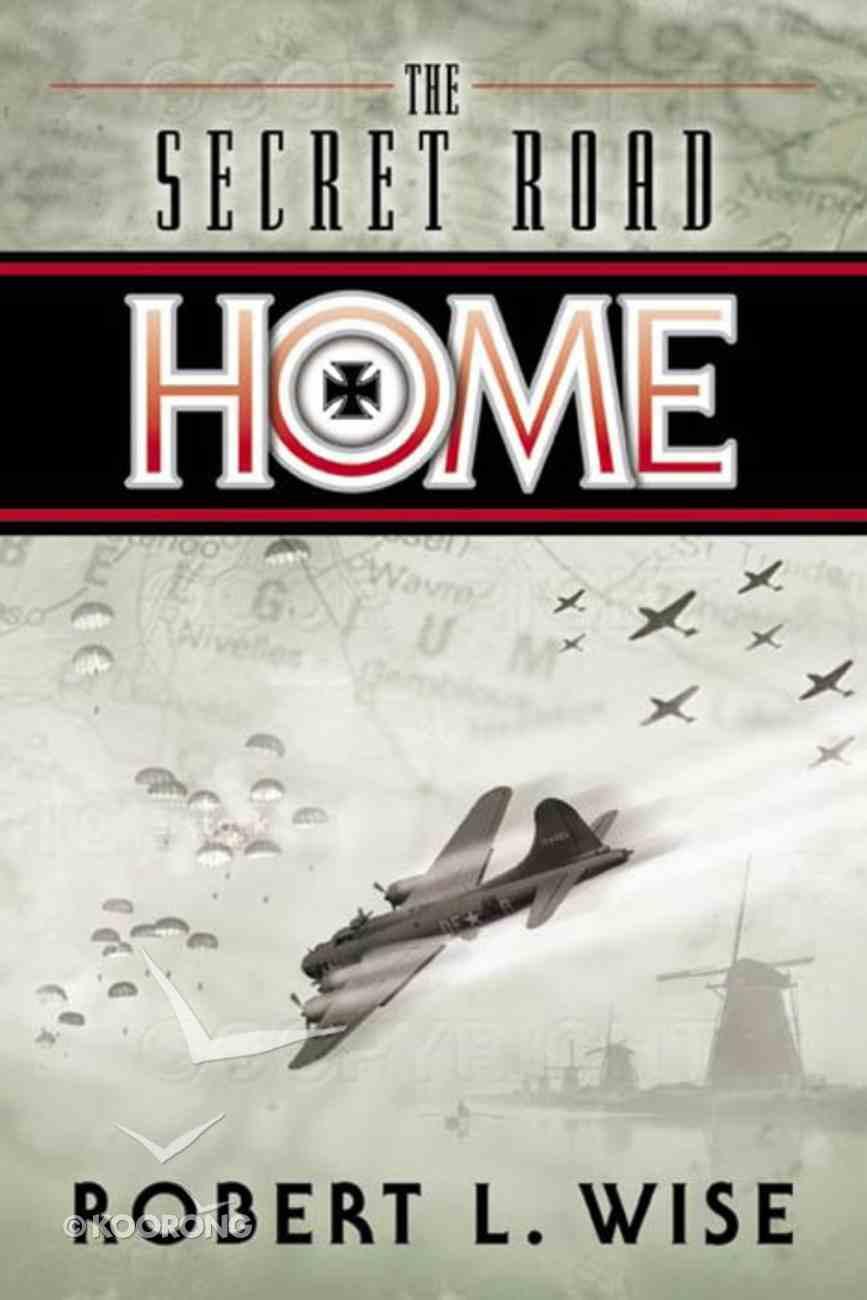 The Secret Road Home eBook