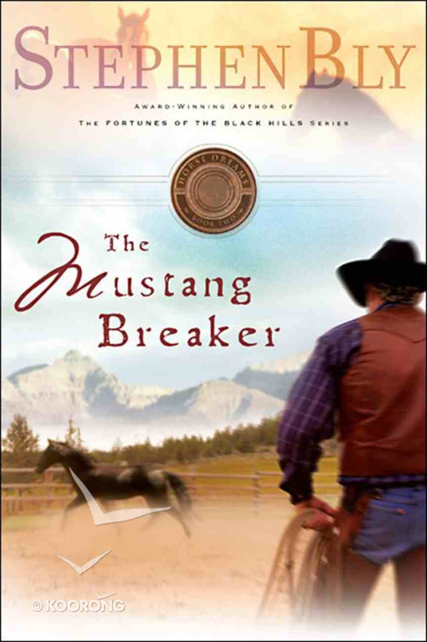 The Mustang Breaker (#02 in Horse Dreams Trilogy Series) eBook