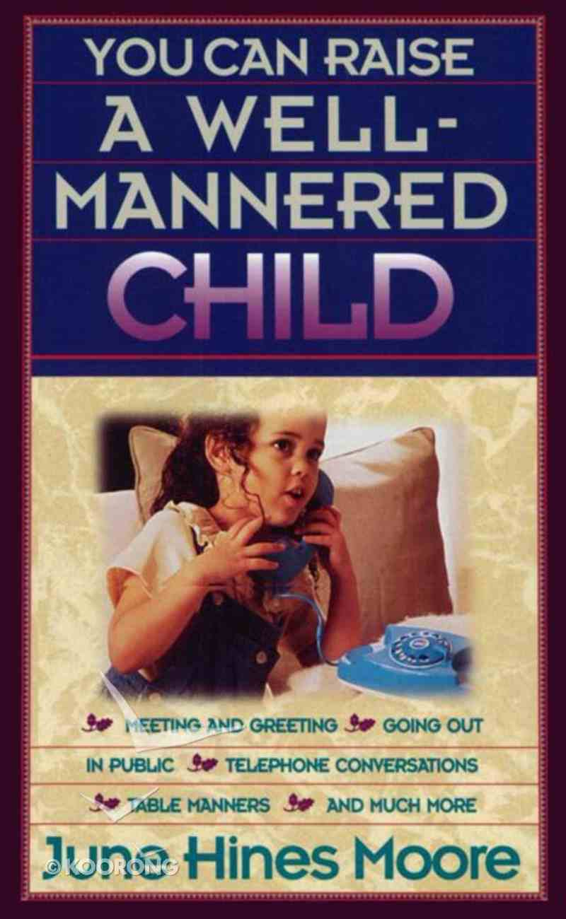 You Can Raise a Well-Mannered Child eBook