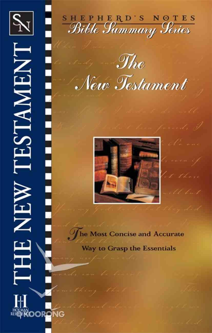 The New Testament (Shepherd's Notes Bible Summary Series) eBook