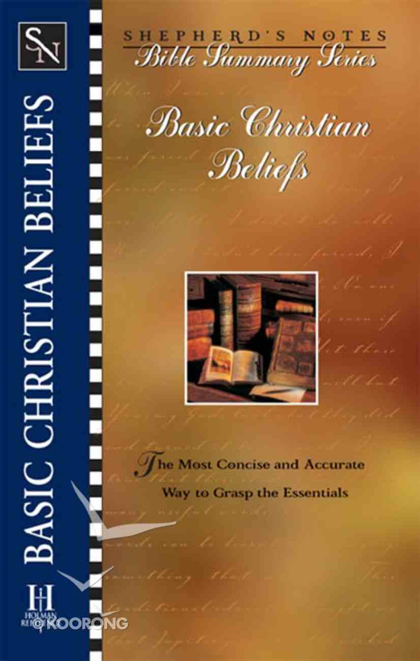 Basic Christian Beliefs (Shepherd's Notes Bible Summary Series) eBook
