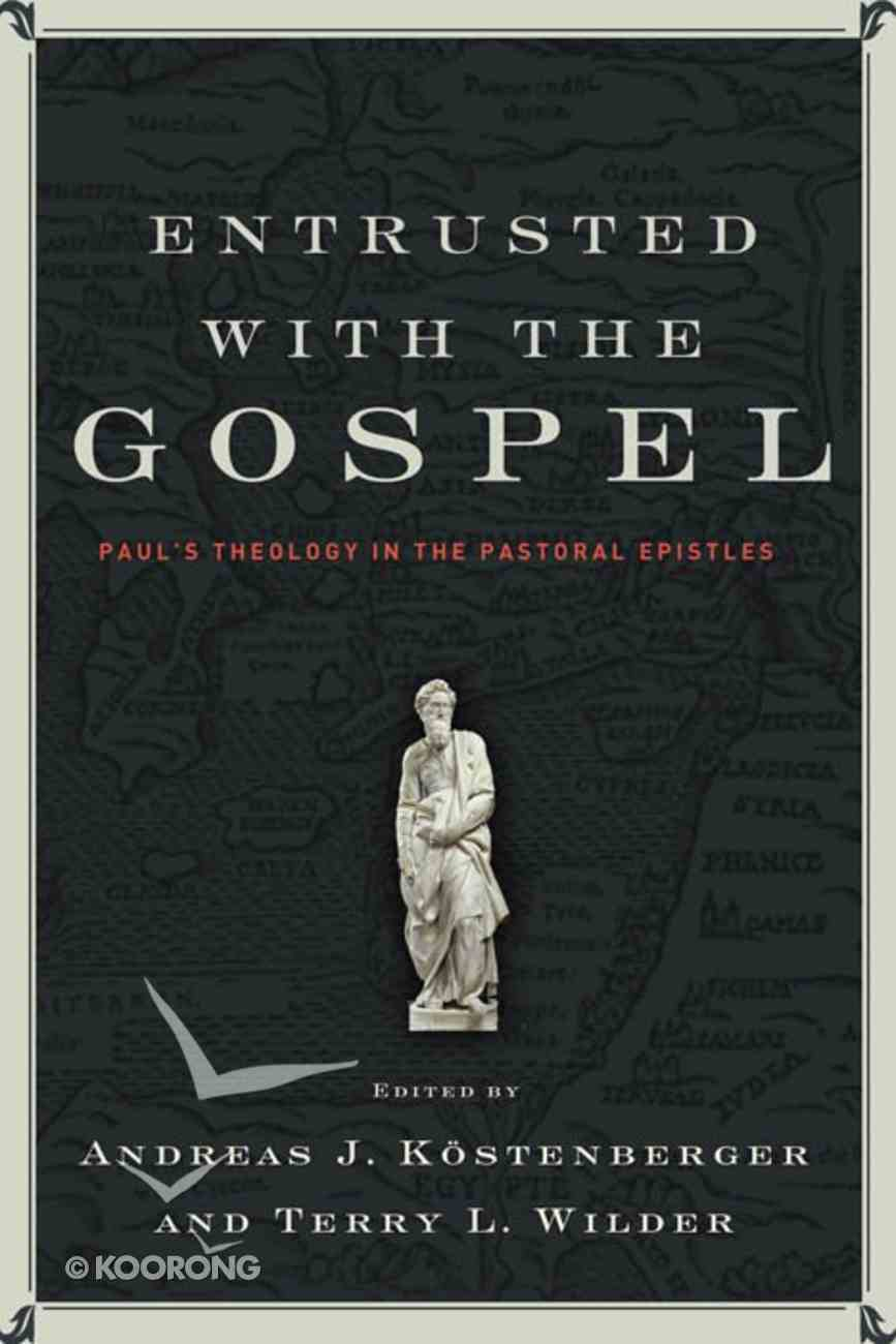 Entrusted With the Gospel eBook