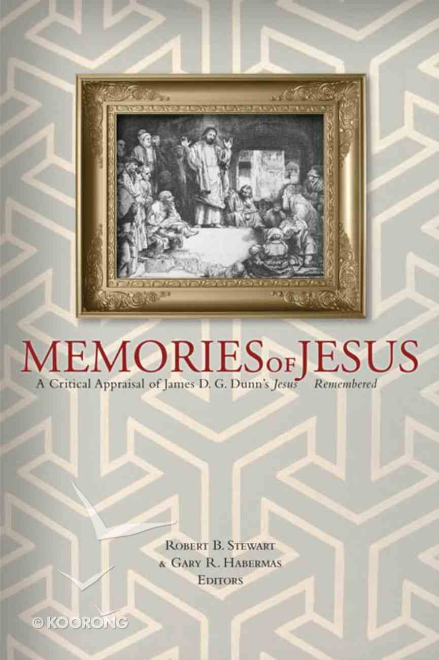 "Memories of Jesus: A Critical Appraisal of James D G Dunn's ""Jesus Remembered"" eBook"