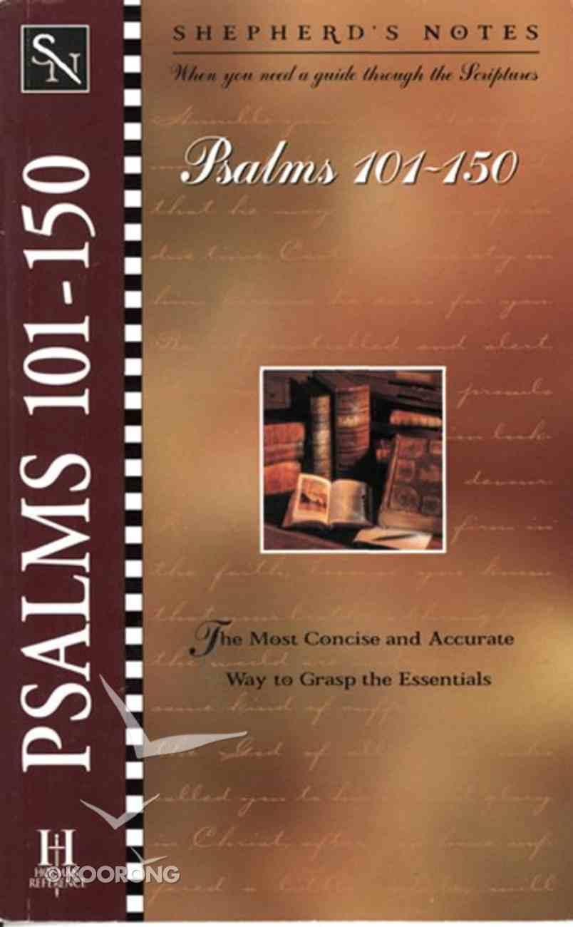 Psalms 101-150 (Shepherd's Notes Series) eBook