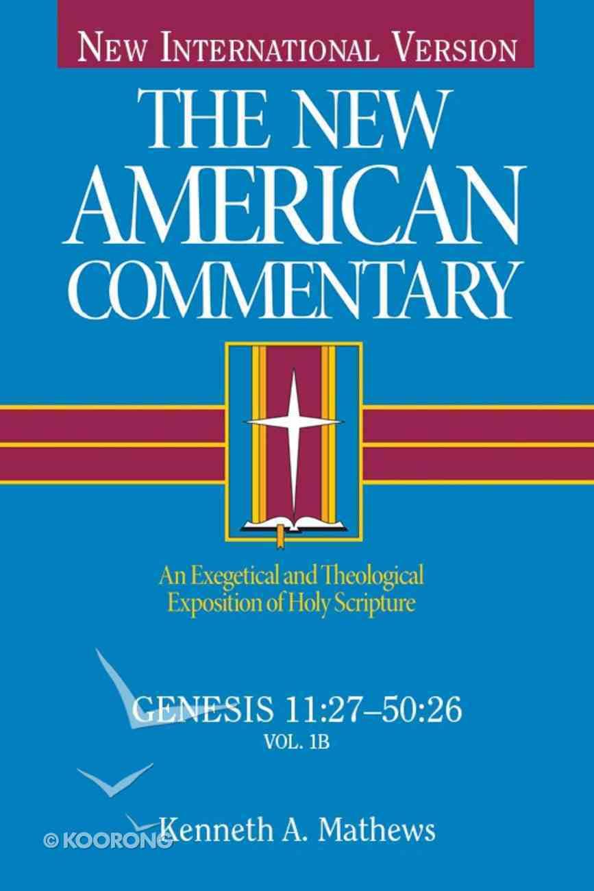 Genesis 11: 27-50 26 (#02 in New American Commentary Series) eBook