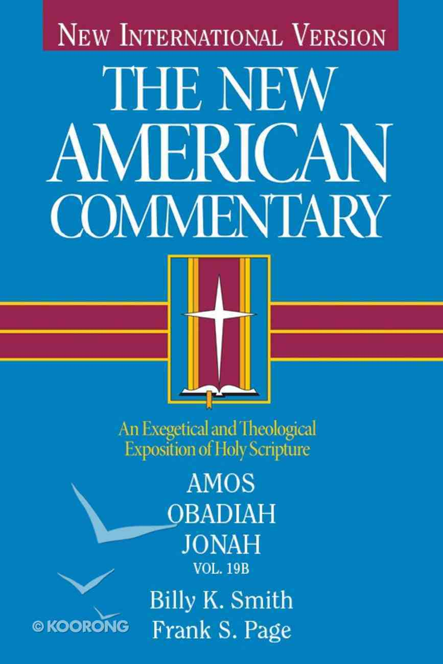 Amos, Obadiah, Jonah (#19B in New American Commentary Series) eBook