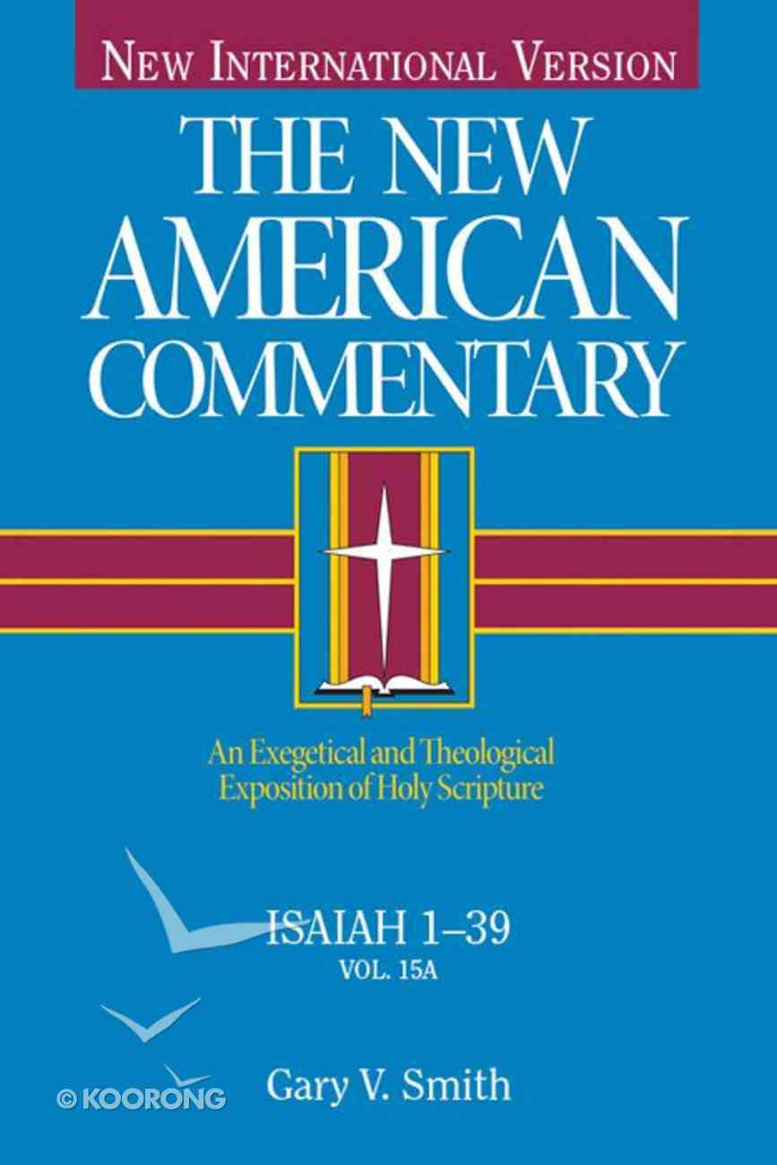 Isaiah 1-39 (#15A in New American Commentary Series) eBook