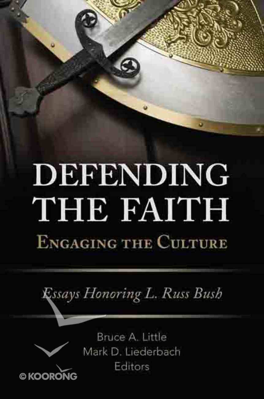 Defending the Faith, Engaging the Culture eBook