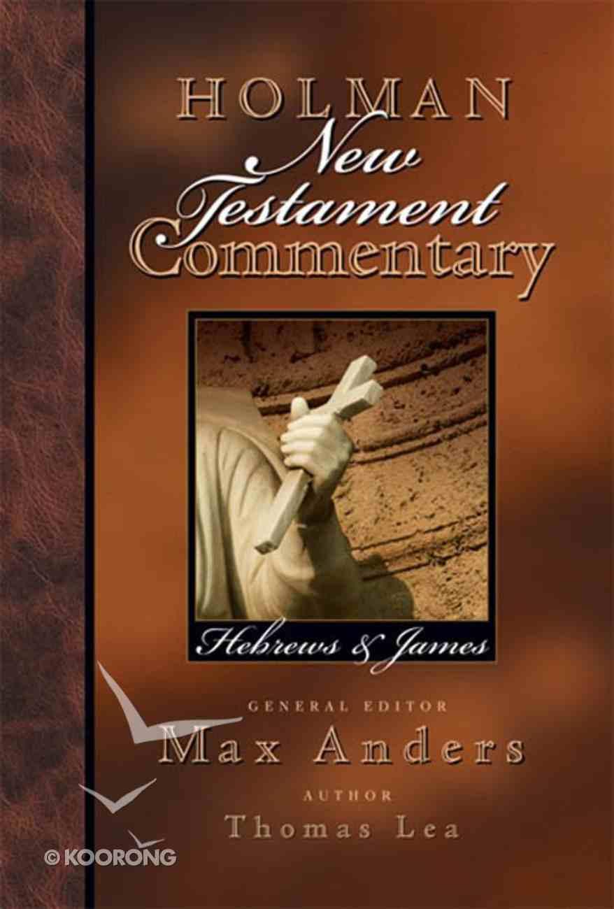 Hebrews, James (#10 in Holman New Testament Commentary Series) eBook