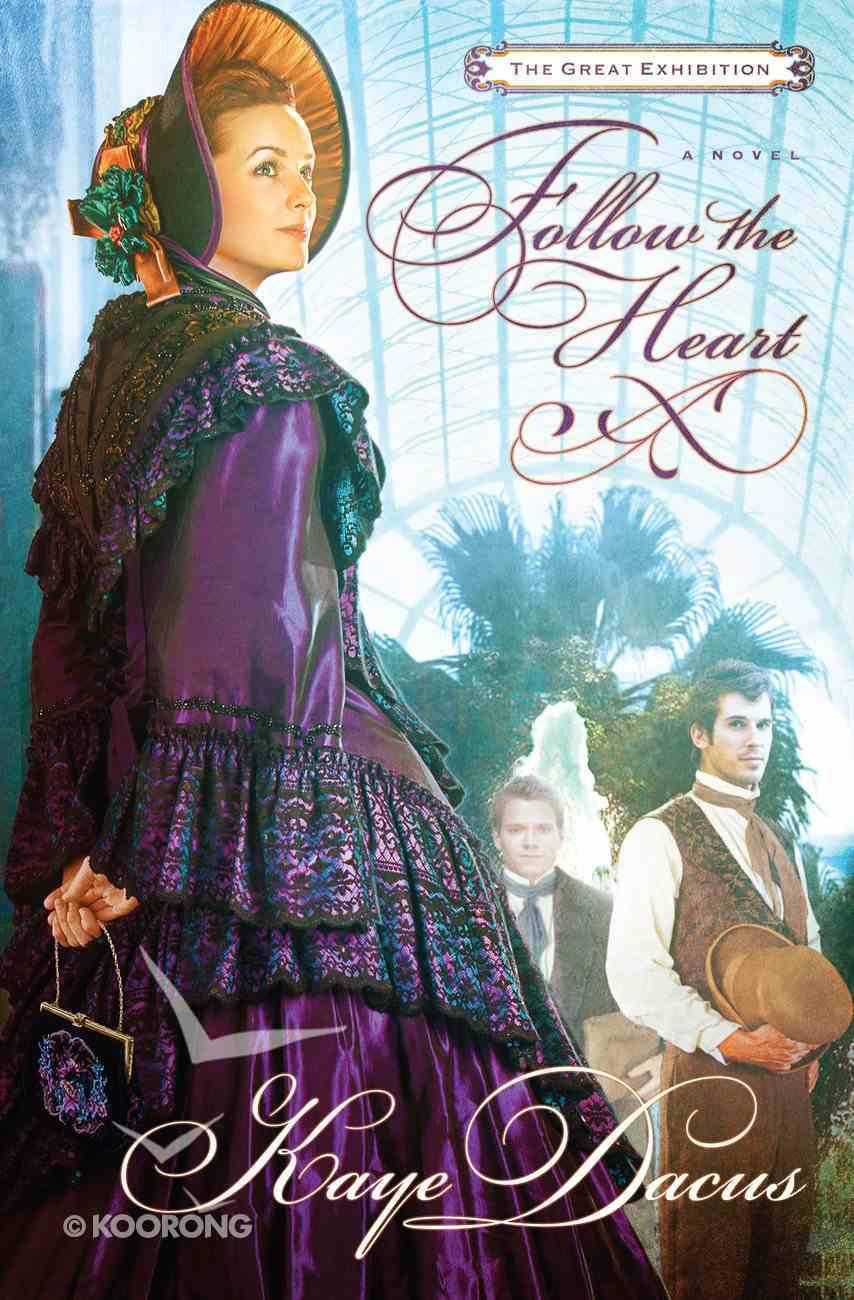 Follow the Heart (Great Exhibition Novel Series) eBook