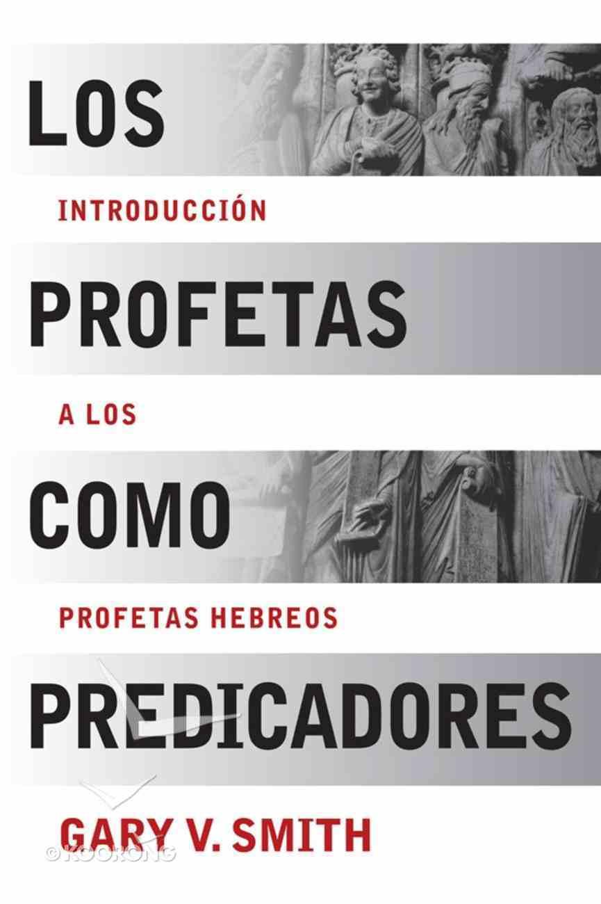 Los Profetas Como Predicadores (Spa) (Spanish) eBook