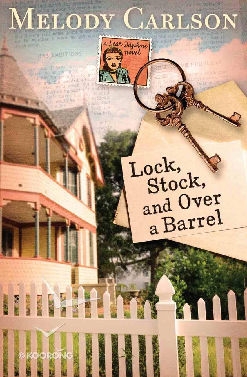 Lock, Stock, and Over a Barrel (Dear Daphne Novel Series) eBook