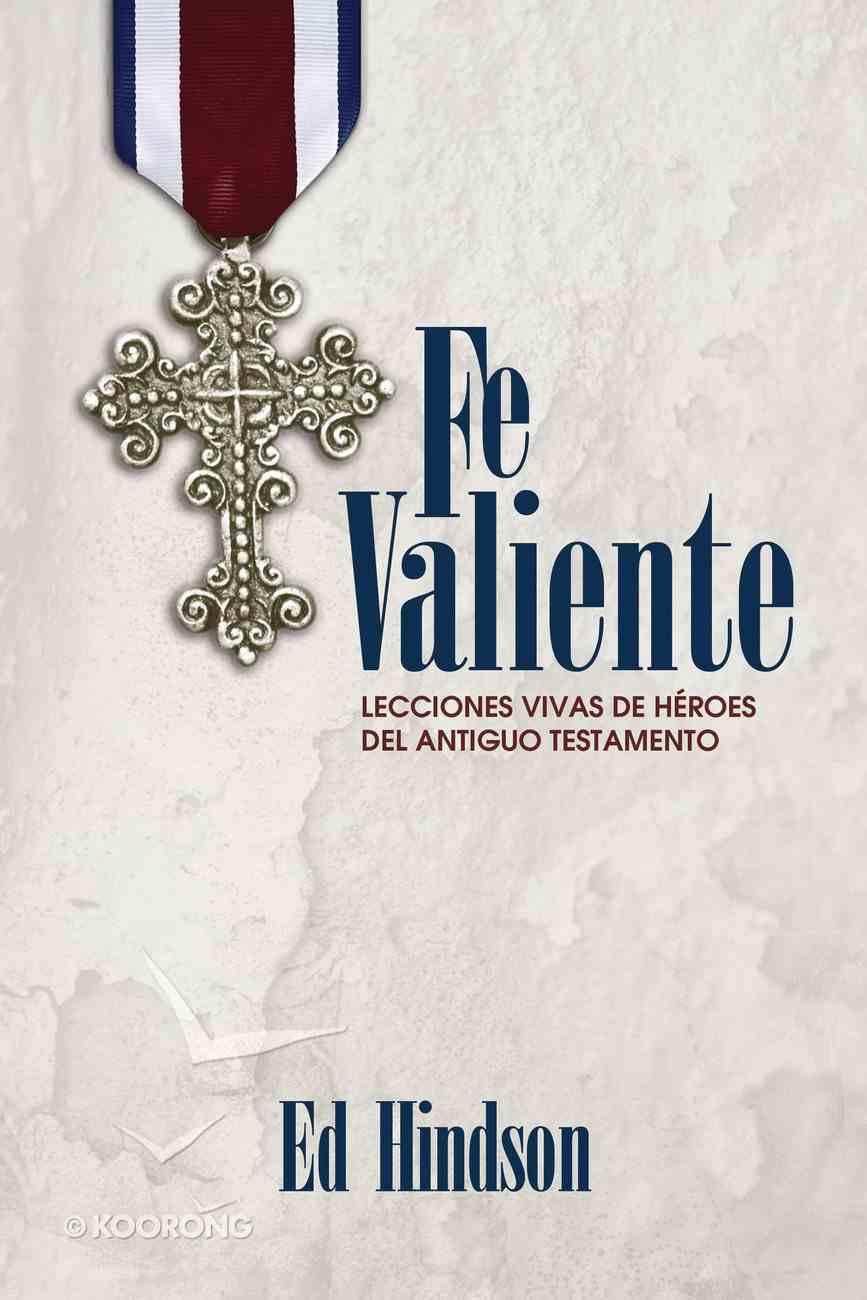 Fe Valiente (Spa) (Courageous Faith) eBook