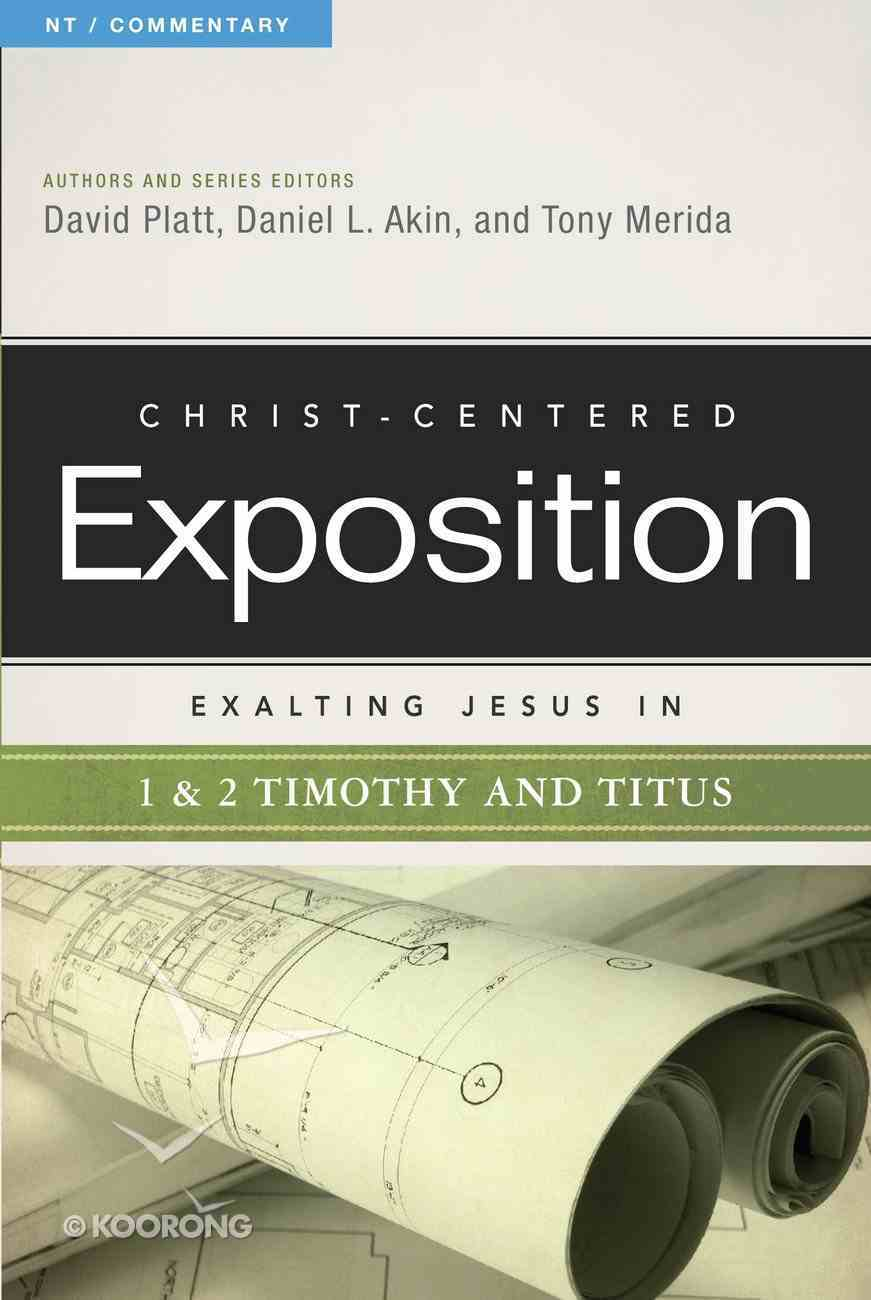 Exalting Jesus in 1 & 2 Timothy and Titus (Christ Centered Exposition Commentary Series) eBook