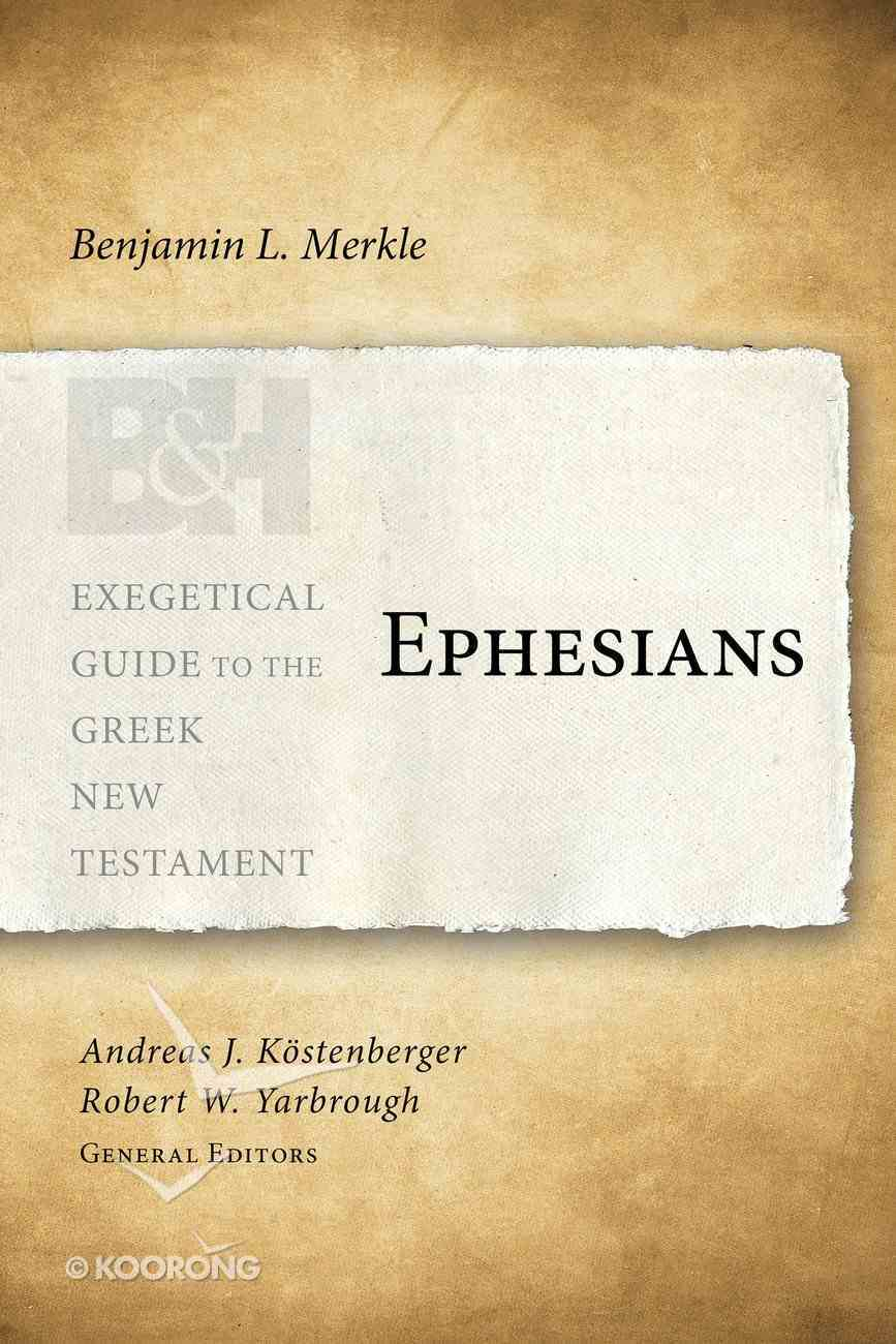 Ephesians (Exegetical Guide To The Greek New Testament Series) eBook