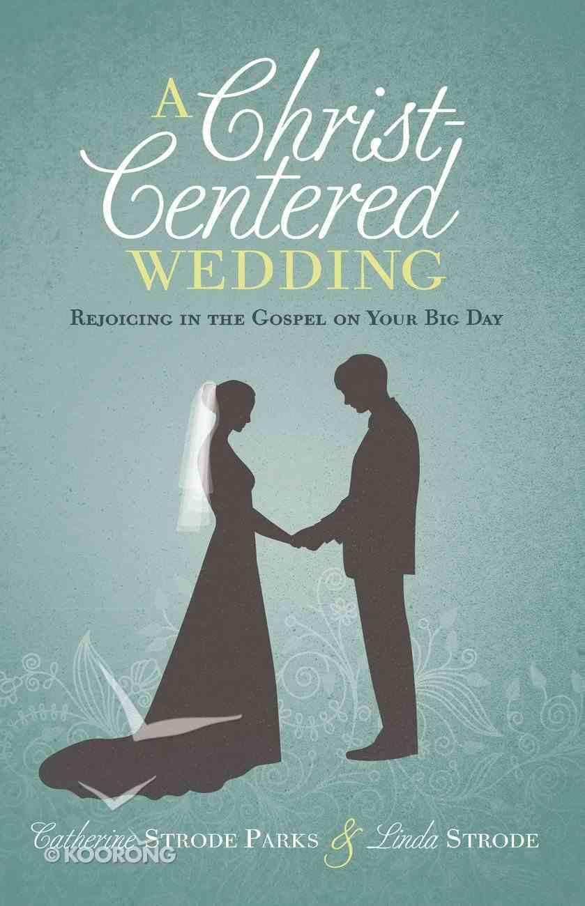 A Christ-Centered Wedding eBook