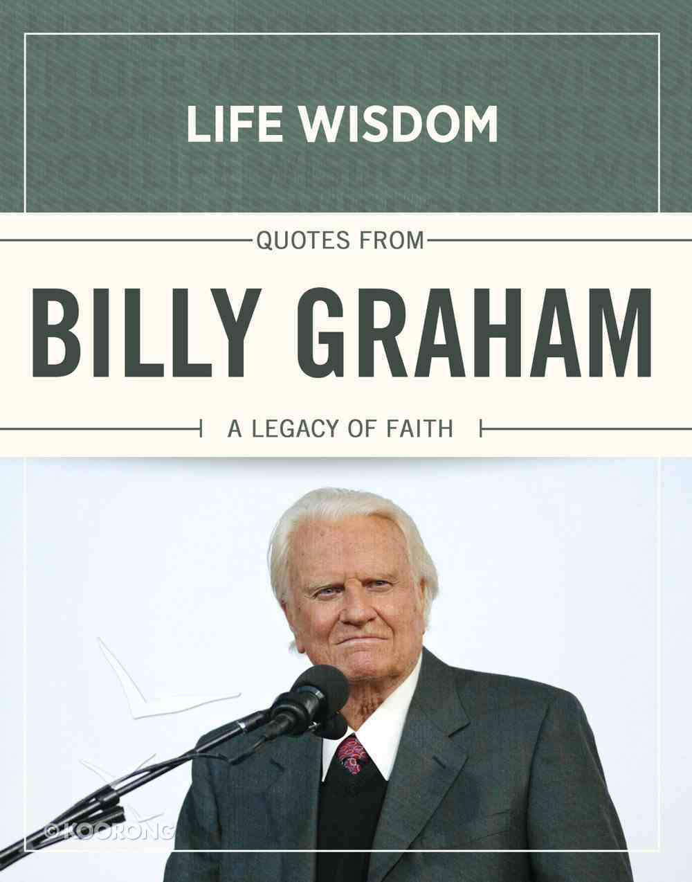 Quotes From Billy Graham (Life Wisdom Series) eBook