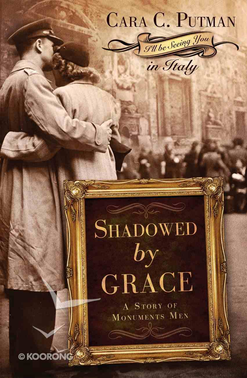 Shadowed By Grace (I'Ll Be Seeing You Series) eBook
