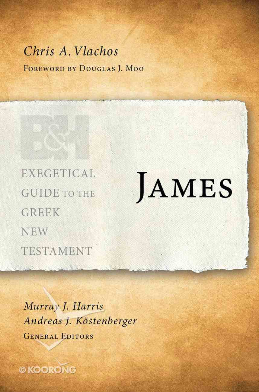 James (Exegetical Guide To The Greek New Testament Series) eBook