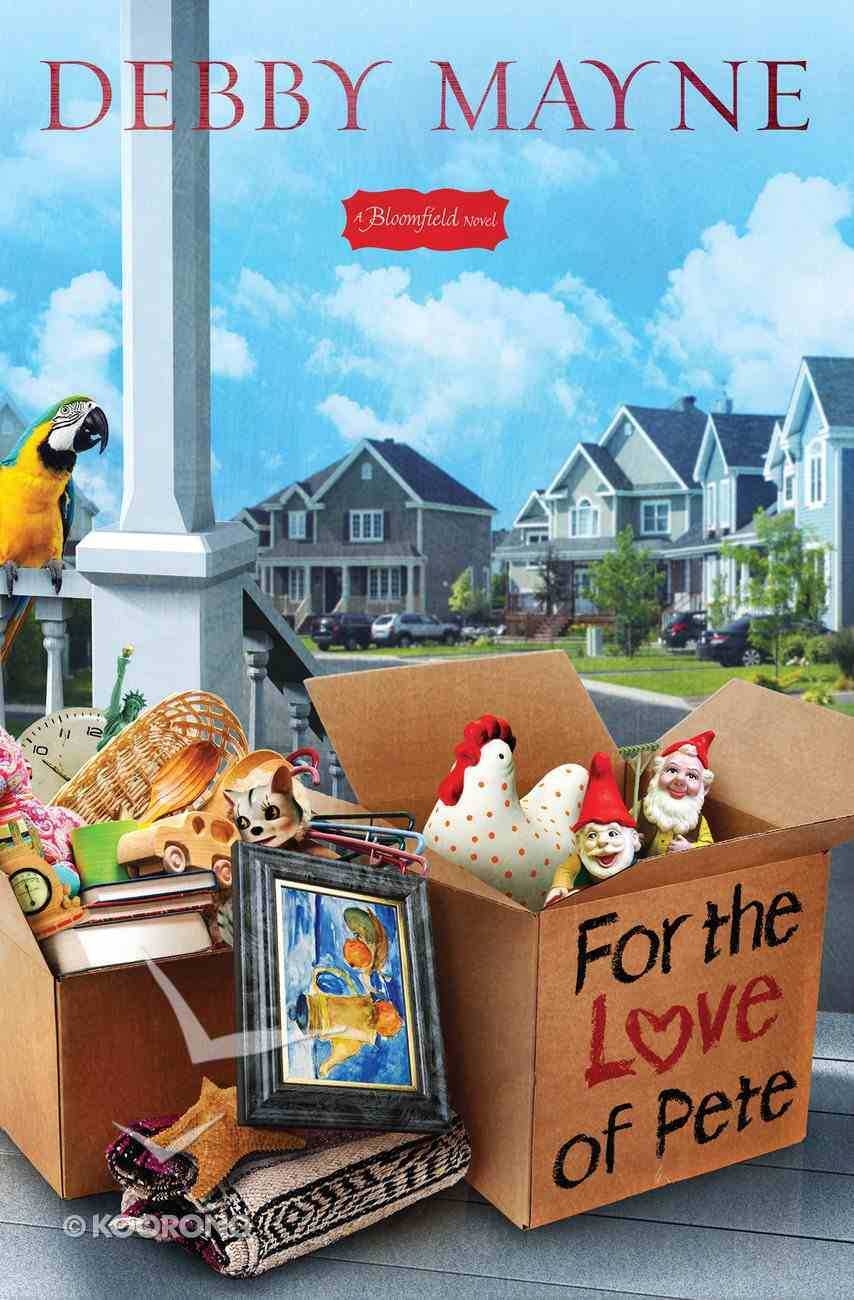 For the Love of Pete (Bloomfield Series) eBook