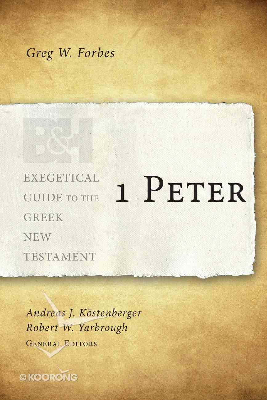 1 Peter (Exegetical Guide To The Greek New Testament Series) eBook