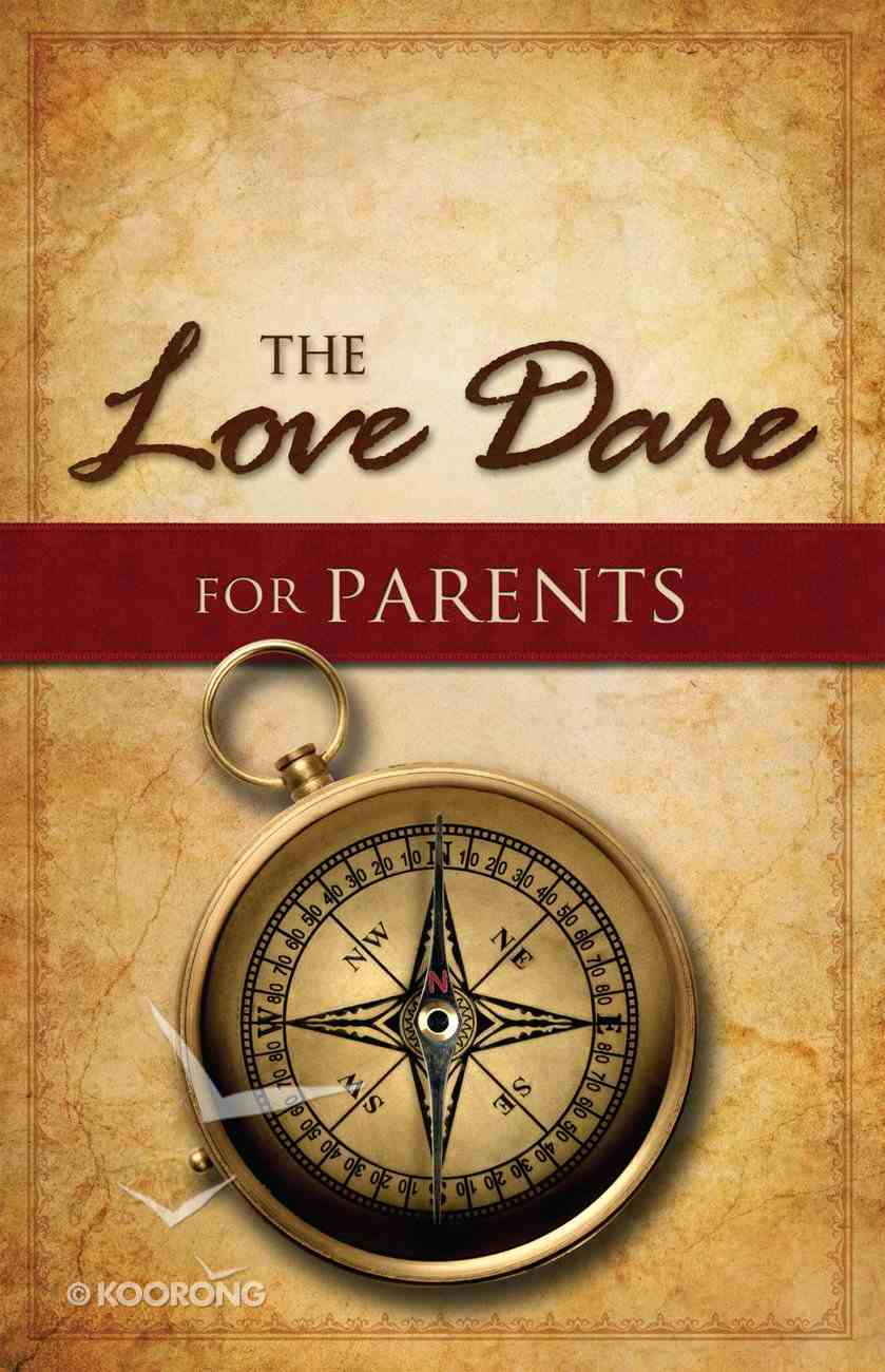 The Love Dare For Parents eBook